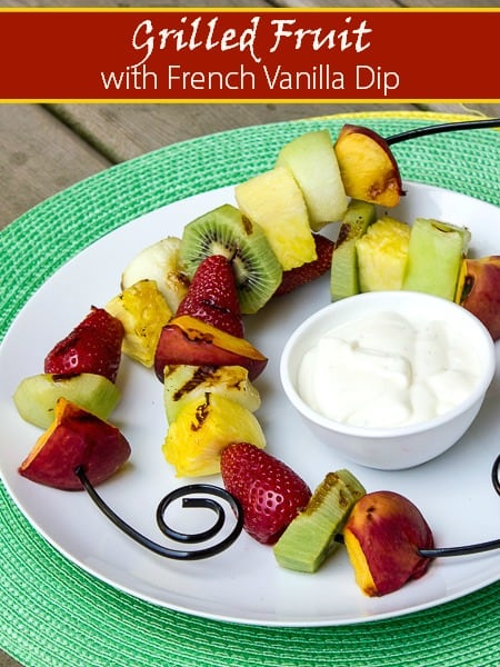 Grilled Fruit Skewers with Creamy French Vanilla Dip-pin