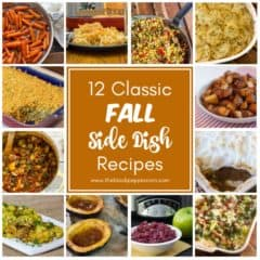 These 12 classic side dishes are the perfect recipes for a fall meal, using lots of local harvest produce of fruits and vegetables.